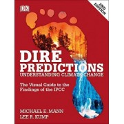 Dire Predictions, 2nd Edition by Michael E Mann