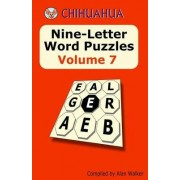 Chihuahua Nine-Letter Word Puzzles Volume 7 by Alan Walker
