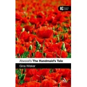 Atwood's The Handmaid's Tale by Gina Wisker