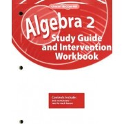 Algebra 2 Study Guide and Intervention Workbook by McGraw-Hill Education