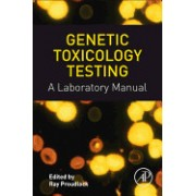 Genetic Toxicology Testing: A Laboratory Manual