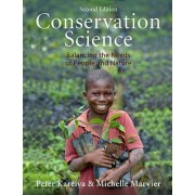 Conservation Science: Balancing the Needs of People and Nature by Peter Kareiva