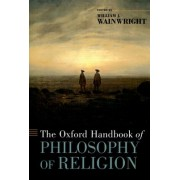 The Oxford Handbook of Philosophy of Religion by William J. Wainwright