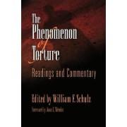 The Phenomenon of Torture by William F. Schulz
