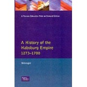 A History of the Habsburg Empire 1273-1700 by Jean B