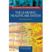 The Learning Healthcare System by Roundtable on Evidence-Based Medicine