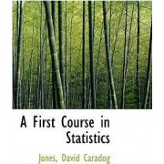 A First Course in Statistics by Jones David Caradog