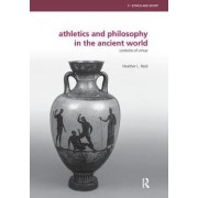 Athletics and Philosophy in the Ancient World by Heather Lynne Reid