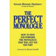 The Perfect Monologue by Ginger Howard Friedman