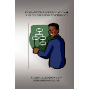 Fundamentals of Educational and Counselling Psychology by K A Alao