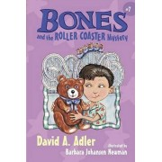 Bones and the Roller Coaster Mystery by David A Adler