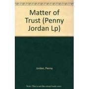 A Matter of Trust by Penny Jordan