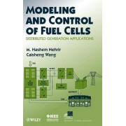 Modeling and Control of Fuel Cells by M.H. Nehrir