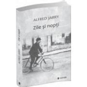 Zile si nopti - Alfred Jarry