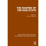 The Shaping of the Nazi State (Rle Nazi Germany & Holocaust)