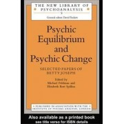 Psychic Equilibrium and Psychic Change by Betty Joseph
