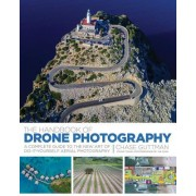 The Handbook of Drone Photography: A Complete Guide to the New Art of Do-It-Yourself Aerial Photography
