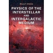 Physics of the Interstellar and Intergalactic Medium by Bruce T. Draine