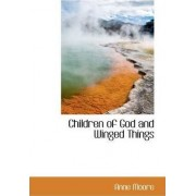 Children of God and Winged Things by Anne Moore