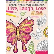 Color Your Own Stickers Live, Laugh, Love: Book 8 by Peg Couch