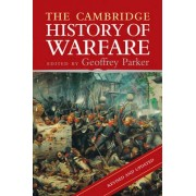 The Cambridge History of Warfare by Geoffrey Parker