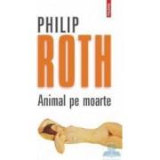 Animal pe moarte Ed.2012 - Philip Roth