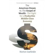 The American Dream Vs. the Gospel of Wealth by Norton Garfinkle