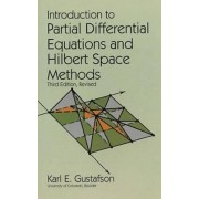 Introduction to Partial Differential Equations and Hilbert Space Methods by Karl E. Gustafson
