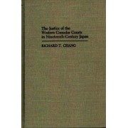 The Justice of the Western Consular Courts in Nineteenth-Century Japan by Richard T. Chang
