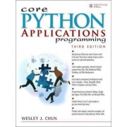 Core Python Applications Programming by Wesley J. Chun
