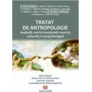 Tratat de antropologie medicala morfo-functionala motrica culturala si metapsihologica