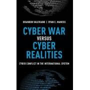Cyber War versus Cyber Realities by Brandon Valeriano