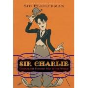 Sir Charlie by Sid Fleischman