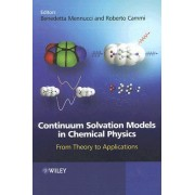 Continuum Solvation Models in Chemical Physics by Benedetta Mennucci
