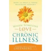 When Someone You Love Has a Chronic Illness by Tamara McClintock Greensberg