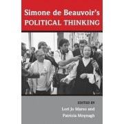 Simone de Beauvoir's Political Thinking by Lori Jo Marso