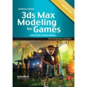 3Ds Max Modeling for Games: Insider's Guide to Stylized Game Character, Vehicle and Environment Modeling v. 2 by Andrew Gahan