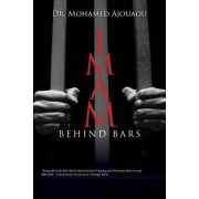 Imam Behind Bars by Dr Mohamed Ajouaou
