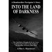 Into the Land of Darkness by Arthur L Haarmeyer