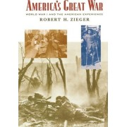 America's Great War by Robert H. Zieger