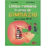 Limba romana in prag de gimnaziu pentru clasele IV-V - Roxana Manea Mirela Mihailescu