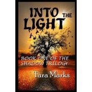 Into the Light: Book One of the Shadow Trilogy