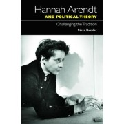 Hannah Arendt and Political Theory by Steve Buckler