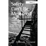 Safety Can't Be Measured by Andrew S. Townsend