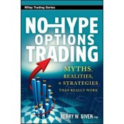 No-Hype Options Trading by Kerry W. Given