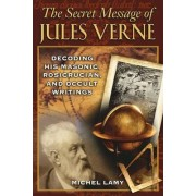 The Secret Message of Jules Verne by Michel Lamy