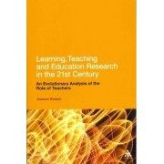 Learning, Teaching and Education Research in the 21st Century by Joanna Swann