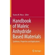Handbook of Maleic Anhydride Based Materials 2016 by Osama M. Musa