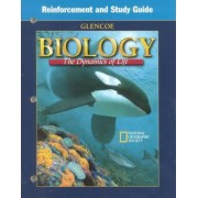Reinforcement Worksheets and Study Guide, Student Edition, for Use with Biology: Dynamics of Life by Biggs