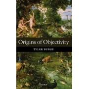 Origins of Objectivity by Tyler Burge